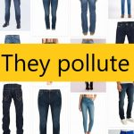 Blue jeans pollute the environment widely